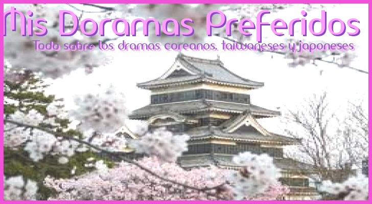 MIS DORAMAS PREFERIDOS