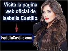 Visita la Pagina Oficial de Isabella Castillo.