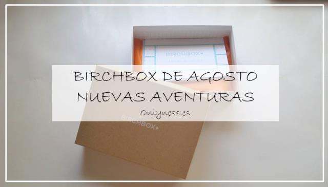 birchbox-agosto-nuevas-aventuras