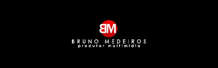 Bruno Medeiros | Produtor Multimídia