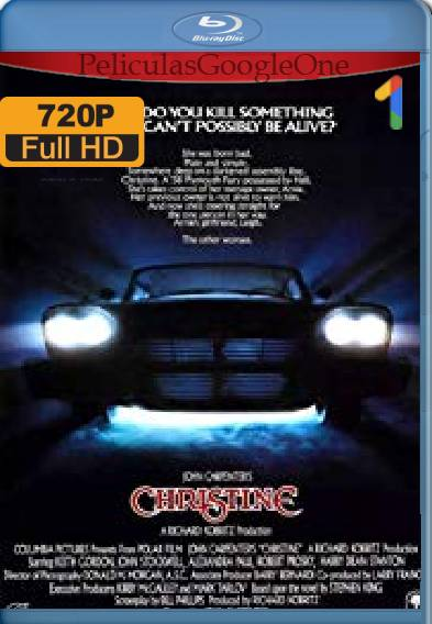 Christine (1983) BDRip [720p] [Latino] [GoogleDrive]