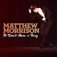 Matthew Morrison. It Don't Mean A Thing