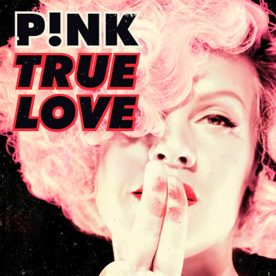 Pink - True Love Lyrics