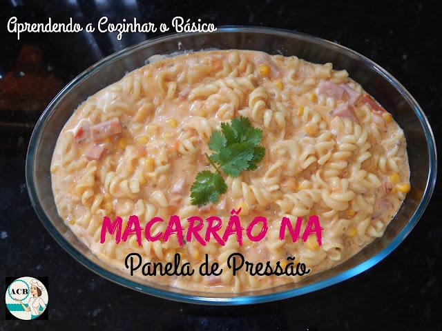 Aprendendo a Cozinhar o Básico - Macarrão na Panela de Pressão