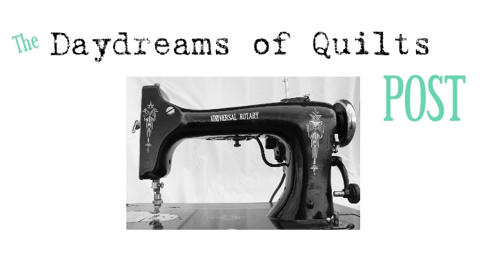The Daydreams of Quilts Post