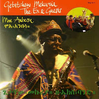Getatchew Mekurya & The Ex and Guests - Moa Anbessa