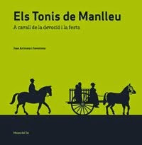 Els Tonis de Manlleu. A cavall de la devoció i la festa