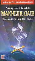 Judul Buku : Menguak Hakikat Makhluk Gaib Dalam Al-Qur'an dan Hadis Pengarang : Muhammad Ali Hamadussayyadaabi Penerbit : Arfino Raya