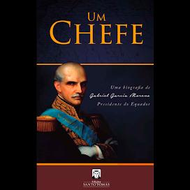 Um Chefe – Uma biografia de Gabriel García Moreno
