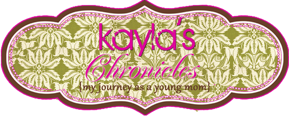Kayla's Chronicles: My journey as a young mom