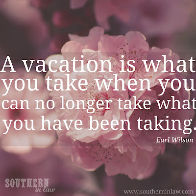 A vacation is what you take when you can no longer take what you have been taking - Tips for the perfect vacation