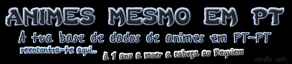 Animes mesmo em PT - Animes legendados em Português