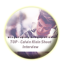 TOP - Calvin Klein Shoot Interview