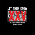 Let Them Know: The Story of Youth Brigade and BYO Records