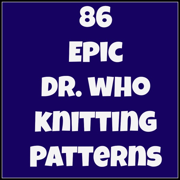 And She Games 86 Epic Dr Who Knitting Patterns