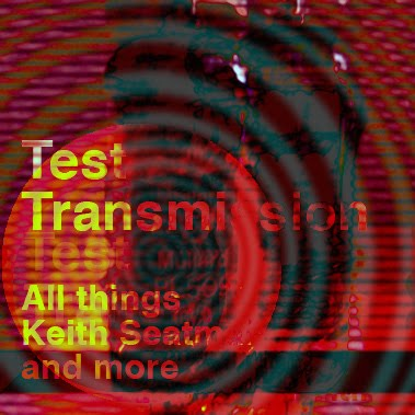 Test Transmission all things Keith Seatman and more