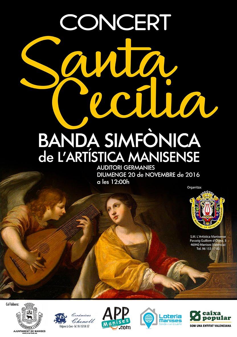 20.11.16 CONCIERTO A SANTA CECILIA, PATRONA DE LOS MÚSICOS, POR LA ARTÍSTICA MANISENSE