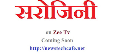 'Sarojini' Zee Tv Upcoming Serial Wiki Story,Cast,Promo,Schedule