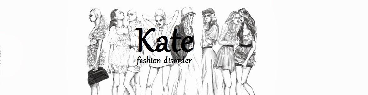 Kate-fashion disorder