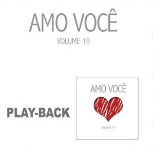 Amo Voc� - Cole��o Amo Voc� Vol. 19 - Playback