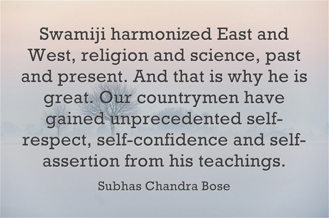 Swamiji harmonized East and West, religion and science, past and present. And that is why he is great. Our countrymen have gained unprecedented self-respect, self-confidence and self-assertion from his teachings.