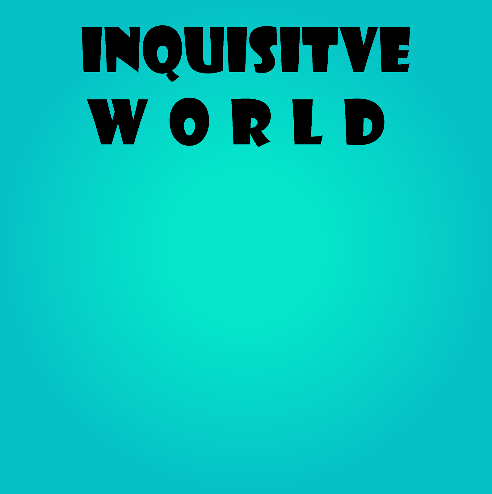 Inquisitive World
