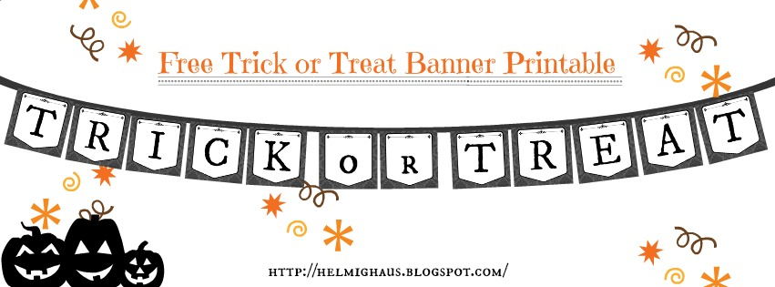 Free Trick or Treat Banner via Helmig Haus      http://helmighaus.blogspot.com/