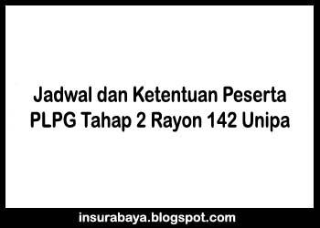 Jadwal dan Ketentuan PLPG 2013 Tahap II Rayon 142 Unipa Surabaya