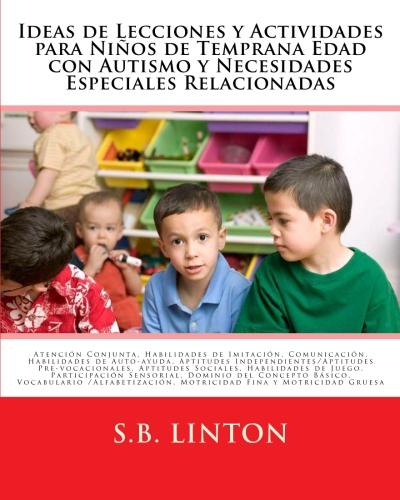 Ideas de Lecciones y Actividades para Niños de Temprana Edad con Autismo y Necesidades Especiales R