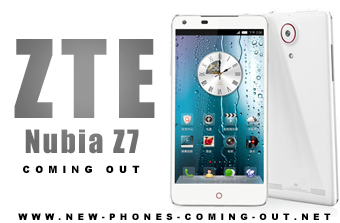 ZTE Nubia Z7 Coming out