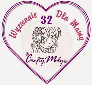 http://craftymoly.blogspot.com/2015/05/wyzwanie-majowe-32.html