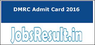 DMRC Admit Card 2016