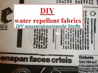 DIY water repellent fabrics     wesens-art.blogspot.com