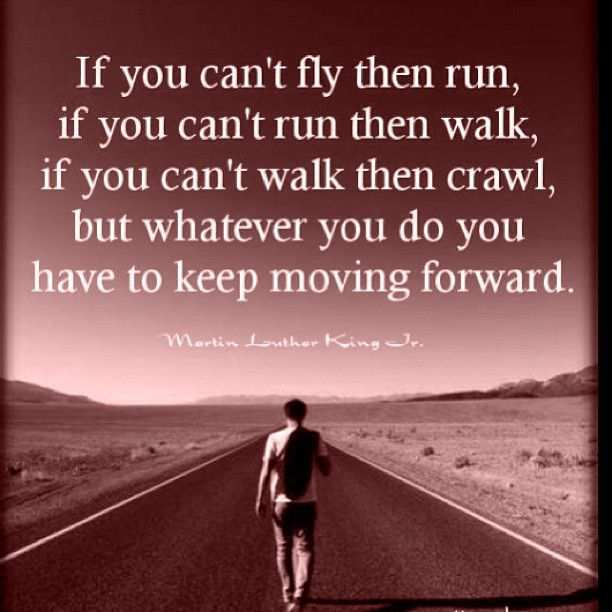 if you think some quotes about moving forward above inspired you