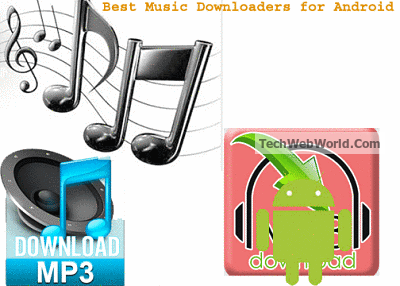 Mp3 Music Downloaders For Android