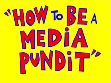 How to be a Media Pundit