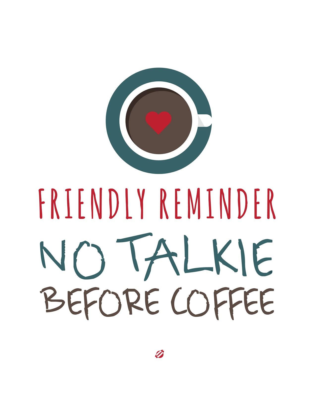 LostBumblebee ©2014 No Talkie before Coffee - Free Printable for Personal Use Only