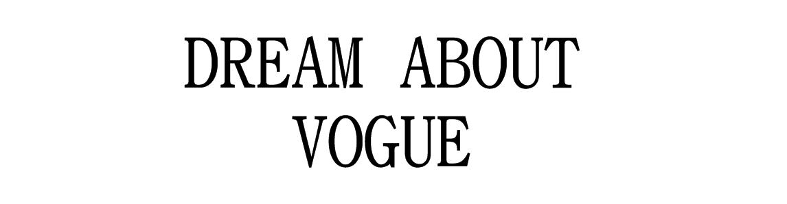 Dream About Vogue