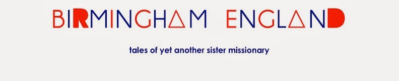 Birmingham England: Tales of Yet Another Sister Missionary