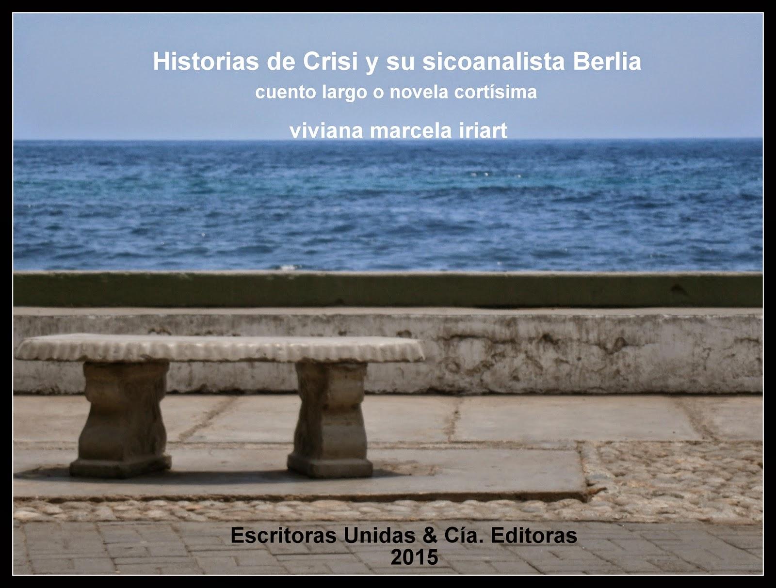 """""""Historias de Crisi y su sicoanalista Berlia""""  de viviana marcela iriart"""