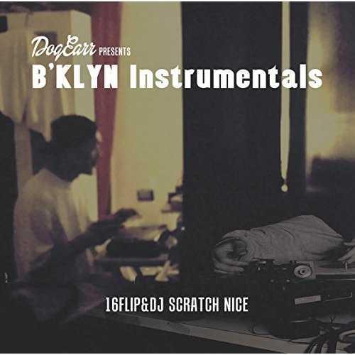 [Album] 16FLIP & DJ SCRATCH NICE – B'klyn Instrumentals (2015.08.05/MP3/RAR)