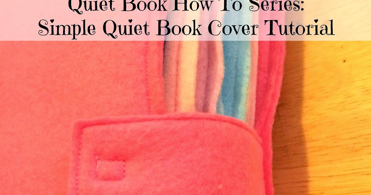 Simple Book Cover Zone ~ Quiet book how to series simple cover tutorial