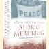 Anmeldelse: Aldrig mere krig, loyalitet og modstand 1914-1918 af Adam Hochschild