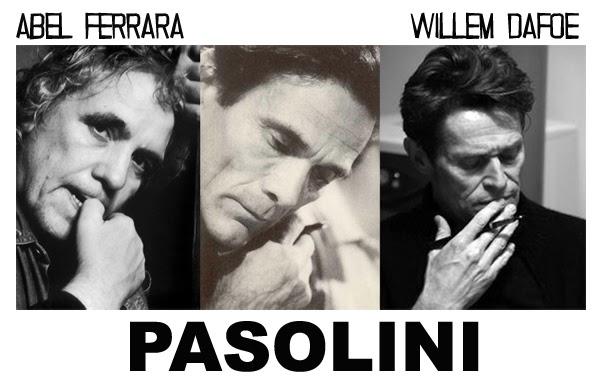 pasolini-willem-dafoe-abel-ferrara