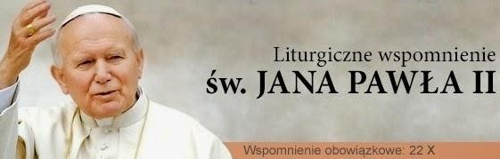 22 października - liturgiczne wspomnienie Św.Jana Pawła II