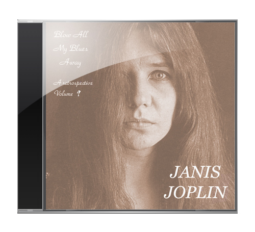 Janis Joplin - Blow All My Blues Away