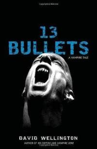 13 Bullets David Wellington