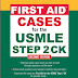 First Aid Cases for the USMLE Step 2 CK; 2nd Edition