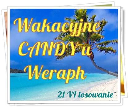 Wakacyjne candy u Weraph