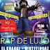 Rap De Lujo | 7 de enero 2016 | Santiago de Chile